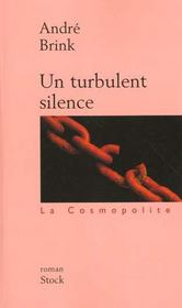 Un turbulent silence  - Andre Brink - André Brink - André Brink