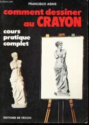 Comment Dessiner Au Crayon - Couverture - Format classique