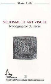 Soufisme Et Art Visuel : Iconographie Du Sacre - Intérieur - Format classique