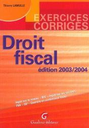 Exercices Corriges Droit Fiscal 2003/2004, 5eme Edition - Intérieur - Format classique
