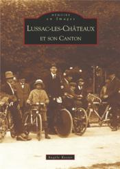 Lussac-les-Châteaux et son canton - Couverture - Format classique