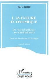 L'aventure economique ; de l'australopithèque aux multinationales - Couverture - Format classique