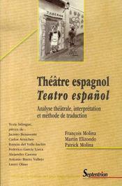 Théâtre espagnol / teatro espanol ; analyse théâtrale, interprétation et méthode de traduction - Intérieur - Format classique