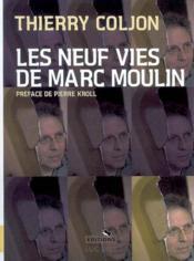 Les neuf vies de marc moulin - Couverture - Format classique
