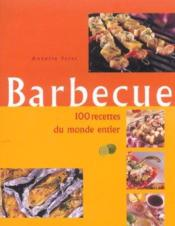 Barbecue, 100 Recettes Du Monde Entier - Couverture - Format classique
