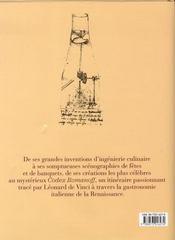 Léonard de vinci et la cuisine de la renaissance ; scénographie, inventions et recettes - 4ème de couverture - Format classique