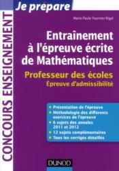 Entrainement a l'epreuve ecrite de mathematiques ; professeur des ecoles ; epreuve d'admissibilite