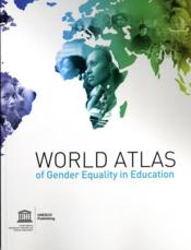 Vente livre :  World atlas of gender equality in education  - Collectif