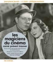 Carné, Prévert, Trauner ; les magiciens du cinéma - Couverture - Format classique
