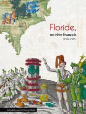 Florida, un rêve français (1562-1565) - Couverture - Format classique