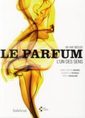 Le parfum ; l'un des sens, XXe-XXIe siècles - Couverture - Format classique