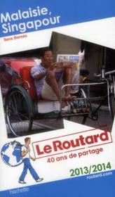 Guide Du Routard ; Malaisie ; Singapour (Edition 2013)  - Collectif