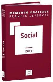 Vente  Memento Pratique ; Social (Edition 2013)  - Collectif