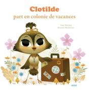 Clotilde part en colonie de vacances  - Romain Mennetrier - Yann Walcker