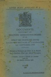 LIVRE BLEU ANGLAIS N° 1 - DOCUMENTS CONCERNANT LES RELATIONS GERMANO-POLONAISES ET LE DEBUT DES HOSTILITES ENTRE LA GRANDE-BRETAGNE ET L ALLEMAGNE LE 2 SEPTEMBRE 1939 - Présenté au Parlement par Ordre de Sa Majesté par le Secrétaire d'Etat aux Affaires... - Couverture - Format classique