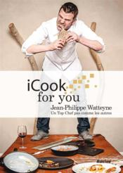 Vente livre :  I cook for you  - Jean-Philippe Watteyne