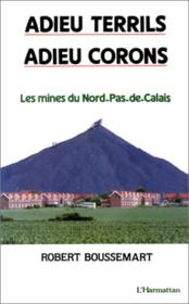 Adieu Terrils Adieu Corons - Couverture - Format classique
