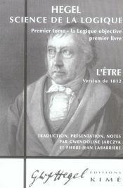 Science de la logique t.1 ; la logique objective, premier livre ; l'etre, version de 1812 - Intérieur - Format classique