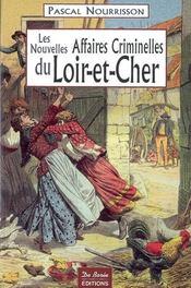 Les nouvelles grandes affaires criminelles du Loir-et-Cher - Intérieur - Format classique