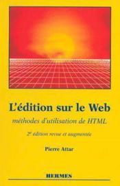 L'édition sur le web méthodes d'utilisation de html (2e édition) - Couverture - Format classique
