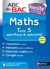 Abc Du Bac Reussite T.1 ; Math ; Term S ; Spécifique Et Spécialité - Couverture - Format classique