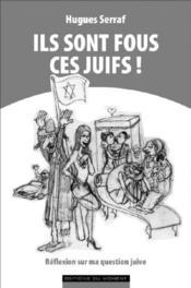 Ils sont fous ces juifs ! - Couverture - Format classique