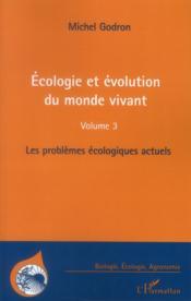 Écologie et évolution du monde vivant t.3 ; les problèmes écologiques actuels - Couverture - Format classique