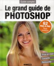 Vente livre :  Le grand guide de Photoshop  - Collectif
