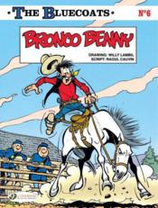 Vente livre :  The Bluecoats T.6 ; Bronco Benny  - Willy Lambil - Raoul Cauvin