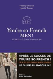Vente livre :  You're so French men ; secrets de l'élégance à la française  - Isabelle Thomas - Frederique Veysset