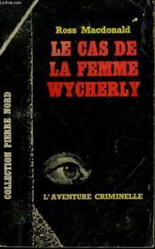 La Cas De La La Femme Wycherly. Collection L'Aventure Criminelle N° 165 - Couverture - Format classique
