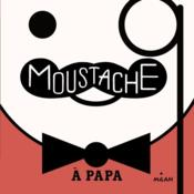 Vente livre :  Moustache à papa  - Kimberly Ainsworth