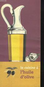 La Cuisine A L'Huile D'Olive. - Couverture - Format classique
