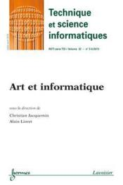 Vente  Art Et Informatique (Technique Et Science Informatiques Rsti Serie Tsi Volume 32 N. 3-4/Mars-Avril 2  - Jacquemin Christian