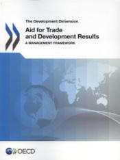 Vente livre :  Aid for trade and development results ; a management framework  - Collectif