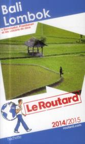 Guide Du Routard ; Bali, Lombok (Edition 2014/2015)  - Collectif