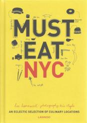 Must eat NYC ; an eclectic selection of culinary locations  - Luc Hoornaert - Kris Vlegels