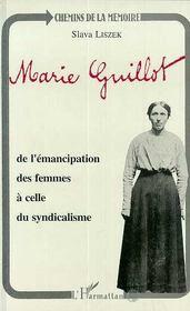 Marie Guillot ; De L'Emancipation Des Femmes A Celle Du Syndicalisme - Intérieur - Format classique
