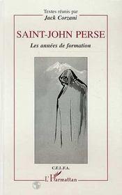 Saint-John Perse, Les Annees De Formation - Intérieur - Format classique