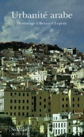 Urbanité arabe ; hommage à Bernard Lepetit - Intérieur - Format classique