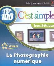 La Photographie Numerique ; Top 100 Trucs Et Astuces - Intérieur - Format classique