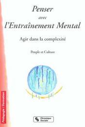 Penser Avec L'Entrainement Mental - Agir Dans La Complexite - Intérieur - Format classique