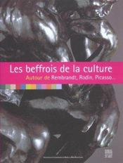 Les Beffrois De La Culture ; Autour De Rembrandt. Rodin. Picasso - Intérieur - Format classique
