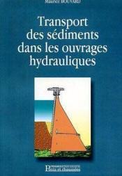 Transport Des Sediments Dans Les Ouvr Ages Hydrauliques - Couverture - Format classique