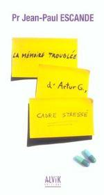 La Memoire Troublee D'Artur G., Cadre Stresse - Intérieur - Format classique