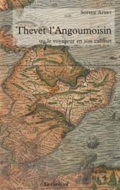 Thevet l'Angoumoisin ou le voyageur en son cabinet - Couverture - Format classique