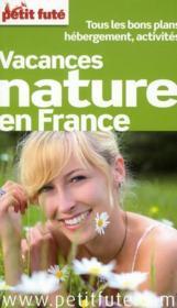 Vacances nature en France (edition 2011) – Collectif Petit Fute – ACHETER OCCASION – 15/06/2011