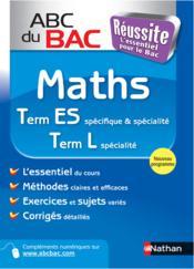 Abc Du Bac Reussite T.4 ; Math ; Term Es ; Spécifique Et Spécialité - Couverture - Format classique