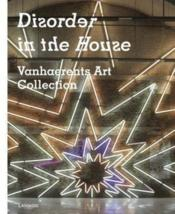 Vente  Disorder in the house ; vanhaerents art collection  - Vanhaerents