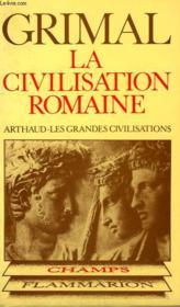 La Civilisation Romaine. Collection Champ N° 101 - Couverture - Format classique